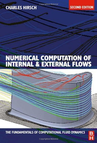 Download By Charles Hirsch - Numerical Computation of Internal and External Flows: Introduction to the Fundamentals of CFD: 2nd (second) Edition pdf