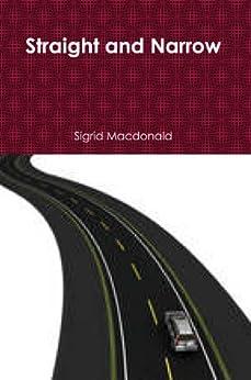 Straight and Narrow by [Macdonald, Sigrid]