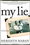 img - for My Lie: A True Story of False Memory by Meredith Maran (2010-09-14) book / textbook / text book