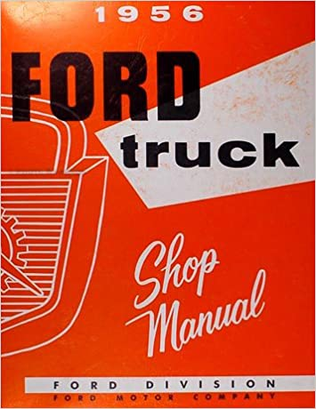 1956 Ford Pickup Truck Shop Service Repair Manual Book Engine Drivetrain Wiring