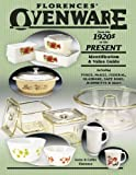 img - for Florence's Ovenware from the 1920s to the Present, Identification & Value Guide, including Pyrex.. book / textbook / text book
