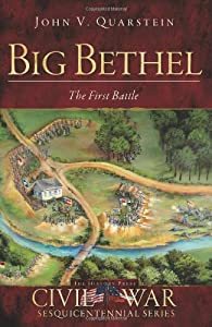 BIG BETHEL: First Battle (Civil War Series)