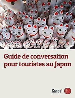 Guide de conversation pour touristes au Japon (French Edition)