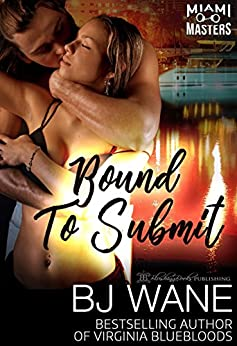 Bound to Submit (Miami Masters Book 4) by [Wane, BJ]