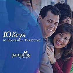 Ten Keys to Successful Parenting