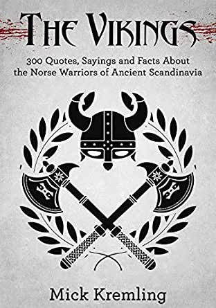 The Vikings 60 Quotes Facts And Sayings About The Norse Warriors Classy Viking Quotes Images