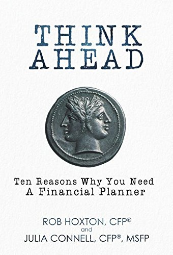 Think Ahead: Ten Reasons Why You Need a Financial Planner PDF