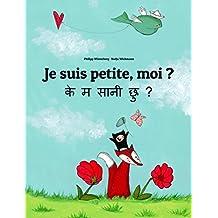 Je suis petite, moi ? के म सानी छु ?: Un livre d'images pour les enfants (Edition bilingue français-népalais) (French Edition)
