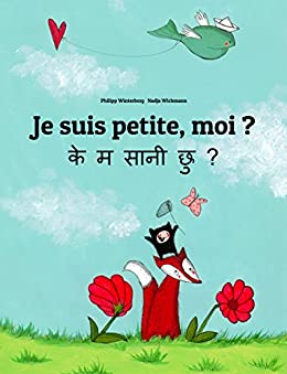 Je suis petite, moi ? के म सानी छु ?: Un livre d'images pour les enfants (Edition bilingue français-népalais) (French Edition) by [Winterberg, Philipp]