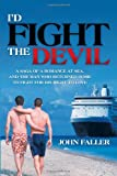 I'd Fight the Devil, John Faller, 1477149538