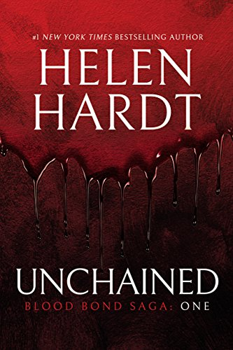 Unchained: Blood Bond: Volume 1 (Parts 1, 2 & 3) (Blood Bond Saga) by [Hardt, Helen]