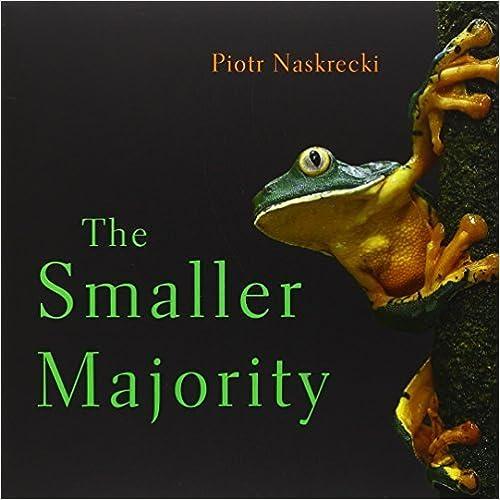 Book The Smaller Majority by Piotr Naskrecki (2007-10-31)