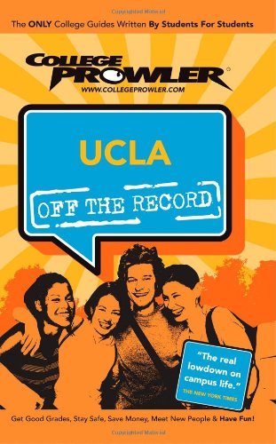 UCLA: Off the Record (College Prowler) (College Prowler: University of California at Los Angeles Off the Rec)