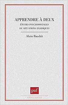 Book Apprendre à deux: Etudes psychosociales de situations dyadiques (L'éducateur) (French Edition)