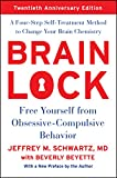 Brain Lock, Twentieth Anniversary Edition: Free Yourself from ObsessiveCompulsive Behavior