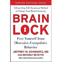 Brain Lock, Twentieth Anniversary Edition: Free Yourself from Obsessive-Compulsive...