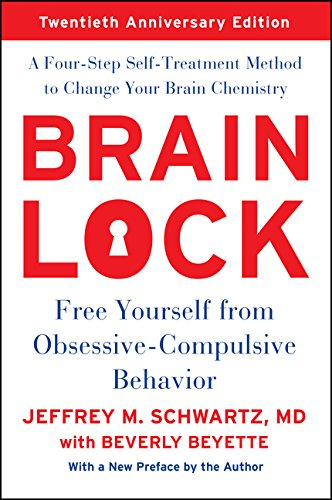 (Brain Lock, Twentieth Anniversary Edition: Free Yourself from Obsessive-Compulsive Behavior)