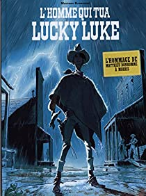 Lucky Luke : L'homme qui tua Lucky Luke par Bonhomme