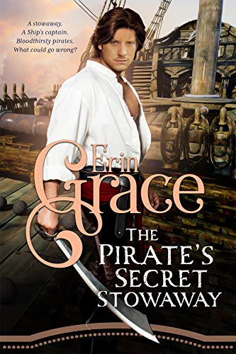 The Pirate's Secret Stowaway by Erin Grace