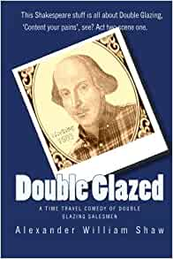 Double glazed a time travel comedy of double glazing for Double glazing salesman