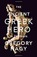 The Ancient Greek Hero In 24