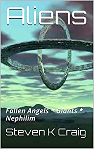 Aliens: Fallen Angels * Giants * Nephilim (English Edition)