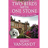 Two Birds with One Stone (Marsden-Lacey Cozy Mysteries) (Volume 1)