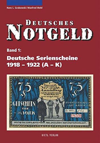 Deutsches Notgeld, Band 1+2: Deutsche Serienscheine 1918 - 1922: 2 Bände (Band 1: A - K, Band 2: L - Z) Taschenbuch – 16. Februar 2009 Hans-Ludwig Grabowski Manfred Mehl Battenberg Gietl Verlag 3866465181