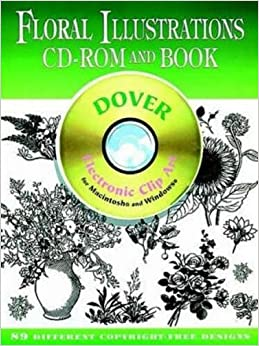 Floral Illustrations CD-ROM and Book (Dover Electronic Clip Art ...