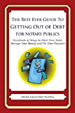 The Best Ever Guide to Getting Out of Debt for Notary Publics, Mark Young, 1492385093