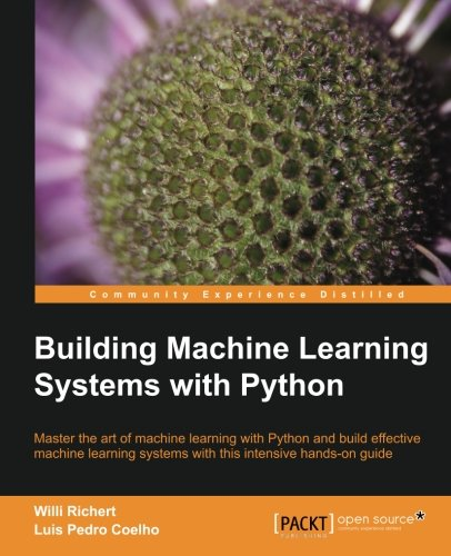 Building Machine Learning Systems with Python by Luis Pedro Coelho , Willi Richert, Publisher : Packt Publishing