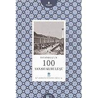İstanbul'un Yüzleri Serisi-53: İstanbulun 100 Sanayi Kuruluşu