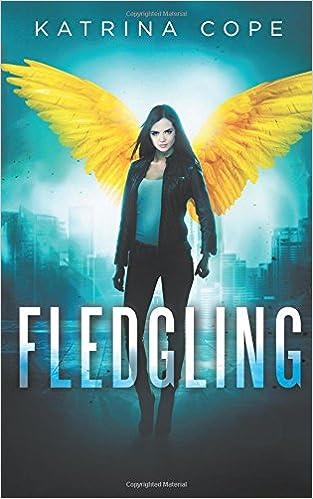 Fledgling: Volume 1 (Afterlife): Amazon co uk: Katrina Cope