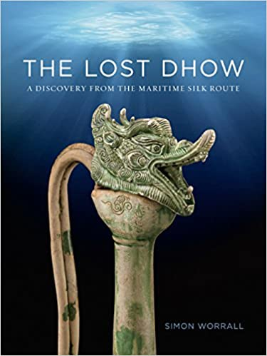 ?DOC? The Lost Dhow: A Discovery From The Maritime Silk Route. product negocios includes bikes running office tiene Zhiguo