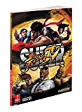 Super Street Fighter IV, Prima Games Staff and Bryan Dawson, 0307467961