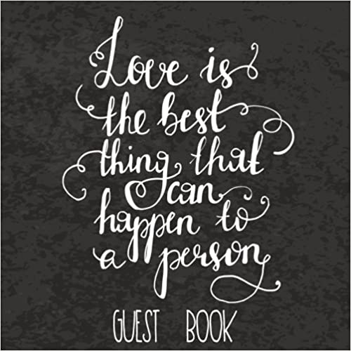 Love Is The Best Thing That Can Happen To A Person Guest Book: Wedding Guest Book Blank, 8.25 x 8.25, 120 Blank Autograph Pages (Wedding Keepsake Journal Notebook)(Vol 2)