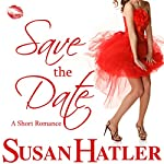 Save the Date: Better Date than Never, Book 4   Susan Hatler