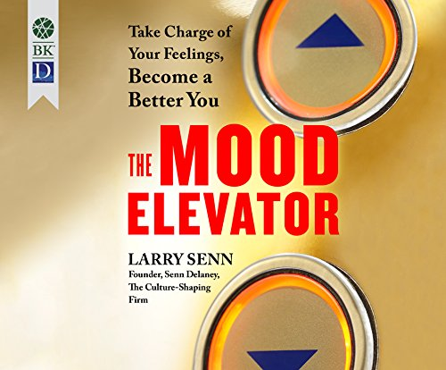 Mood Elevator, The: Take Charge of Your Feelings, Become a Better You by Dreamscape Media