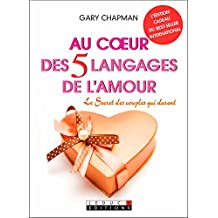 Au coeur des 5 langages de l'amour: Le secret des couples qui durent (COUPLE POCHE) (French Edition)
