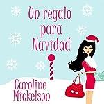 Un regalo para Navidad [A Gift for Christmas] | Caroline Mickelson
