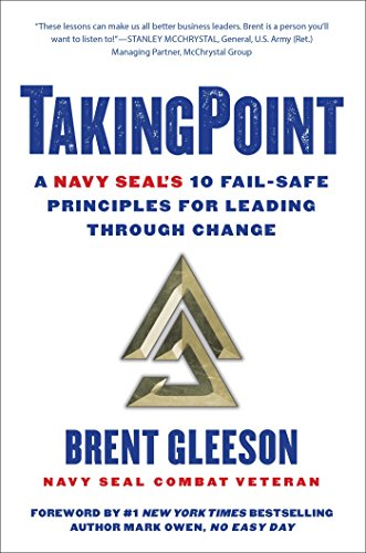 TakingPoint: A Navy SEAL's 10 Fail Safe Principles for Leading Through Change (Top 10 Best Military Forces In The World)
