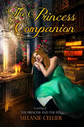 The Princess Companion: A Retelling of The Princess and the Pea (The Four Kingdoms Book 1) by [Cellier, Melanie]