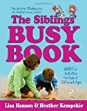 The Siblings' Busy Book, Lisa Hanson and Heather Kempskie, 0684057859