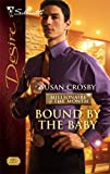 Bound by the Baby, Susan Crosby, 0373767978