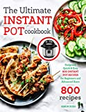 The Ultimate Instant Pot cookbook: Foolproof, Quick & Easy 800 Instant Pot Recipes for Beginners and Advanced Users (Instant Pot coobkook)