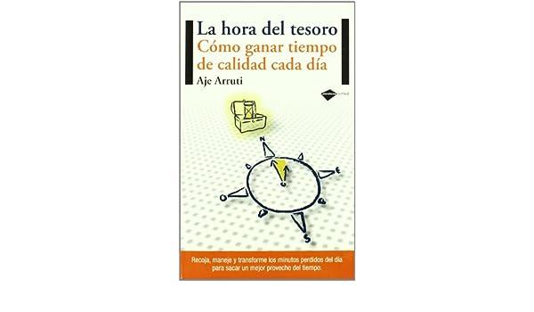 Amazon.com: La hora del tesoro: Cómo ganar tiempo de calidad cada día (Plataforma actual) (Spanish Edition) (9788496981492): María Jesús Arruti: Books