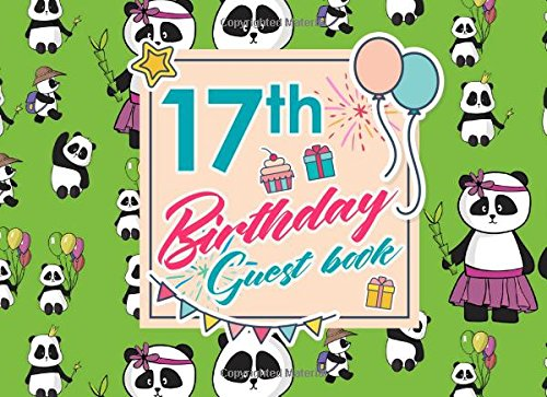 Read Online 17th Birthday Guest Book: Log Keepsake Notebook For Family and Friends to Write In Their Names, Advice, Wishes, Comments or Predictions, Cute Panda Cover (Volume 67) PDF