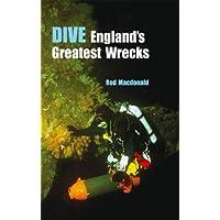 Dive England's Greatest Wrecks