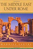 The Middle East under Rome, Maurice Sartre, 0674016831