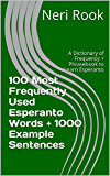 100 Most Frequently Used Esperanto Words + 1000 Example Sentences: A Dictionary of Frequency + Phrasebook to Learn Esperanto